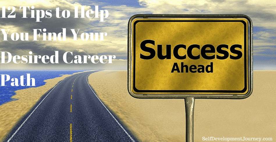 12 Tips to Help You Find Your Desired Career Path