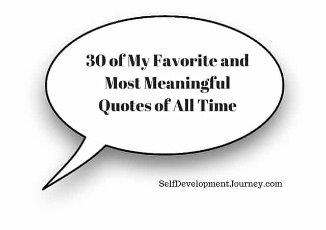 Most Meaningful Quotes Prepossessing 30 Of My Favorite And Most Meaningful Quotes Of All Time  Self