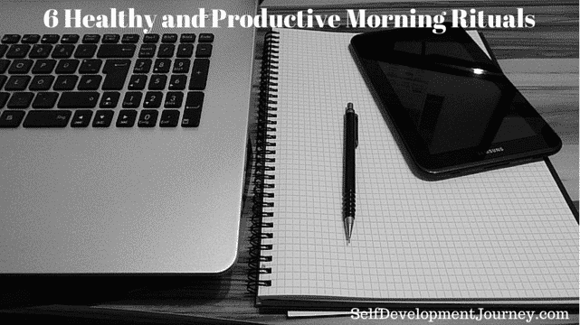 6 Healthy and Productive Morning Rituals