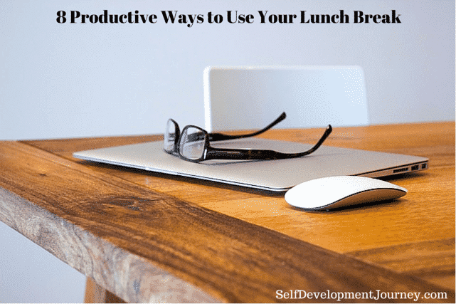 8 Productive Ways to Use Your Lunch Break