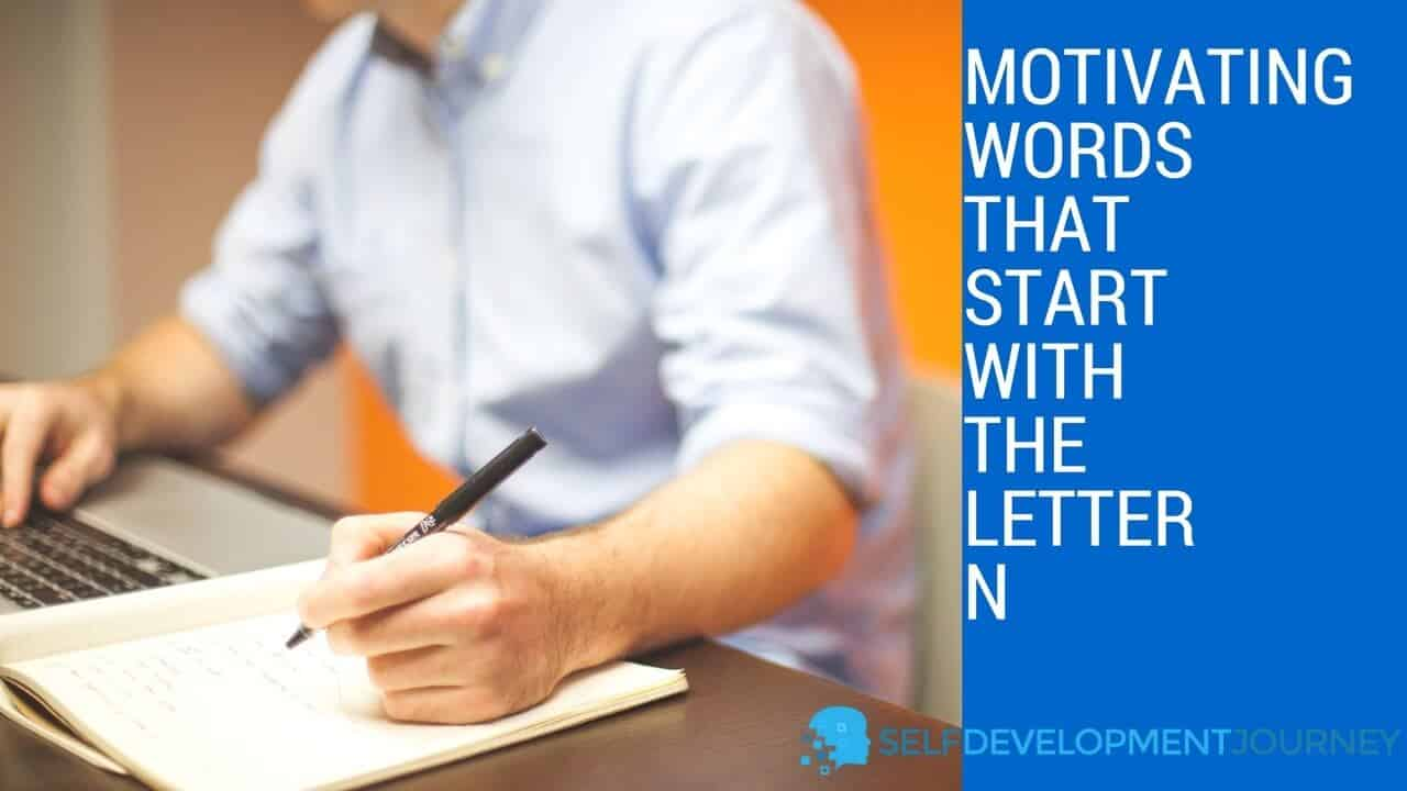 Motivating Words That Start With N Self Development Journey