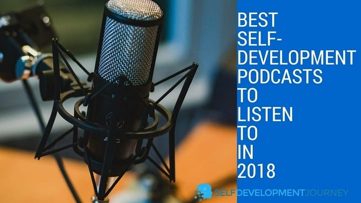 Best Self Development Podcasts to Listen to in 2018